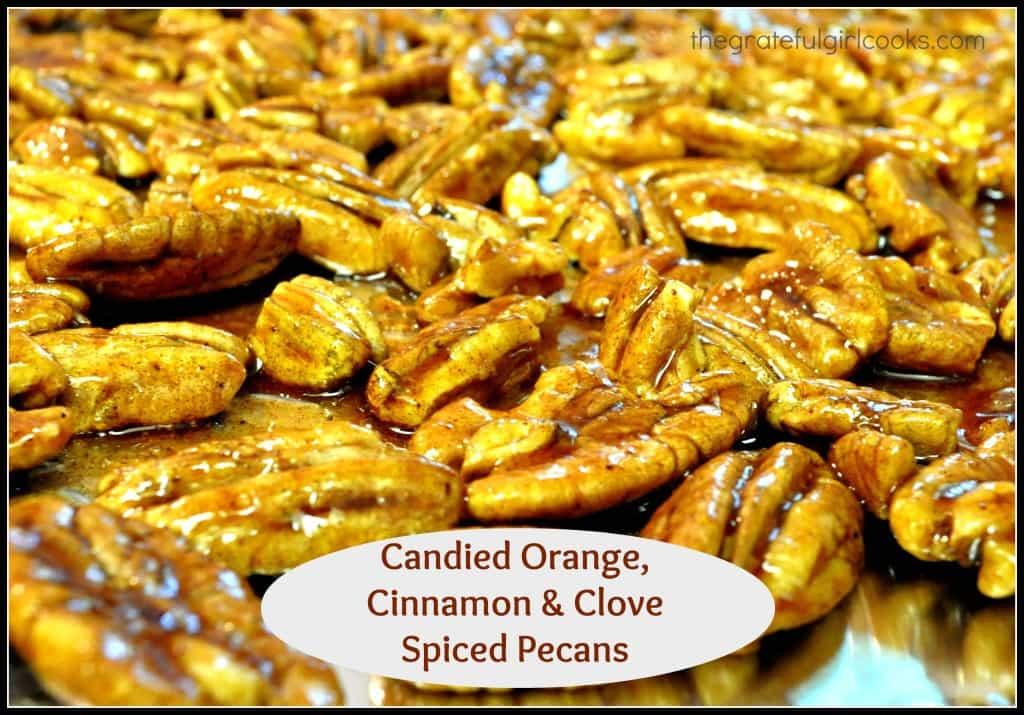 Candied Orange, Cinnamon & Clove Spiced Pecans / The Grateful Girl Cooks!
