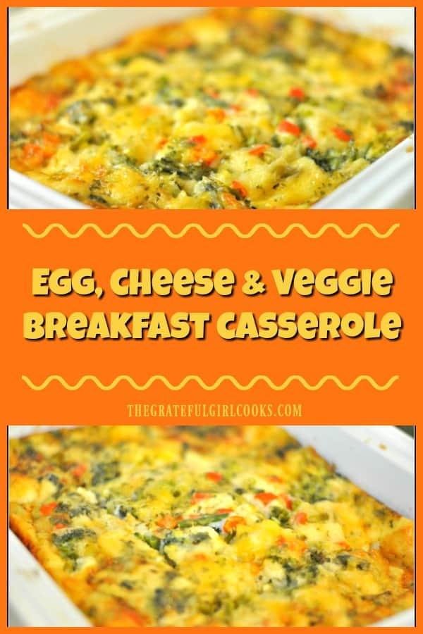 Egg, Cheese & Veggie Breakfast Casserole / The Grateful Girl Cooks!