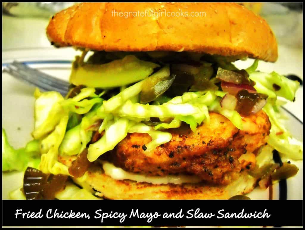 Fried Chicken, Spicy Mayo and Slaw Sandwich / The Grateful Girl Cooks!