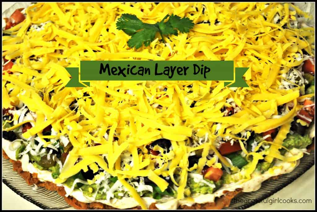 Mexican Layer Dip / The Grateful Girl Cooks!