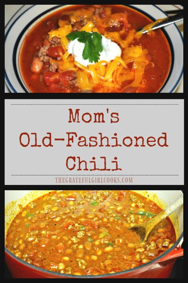 Nothing beats a piping hot bowl of Mom's old-fashioned chili (just how Mom made it), to serve for lunch or dinner on a cold day! Easy to make-tastes delicious!
