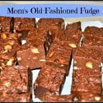 Mom's Old-Fashioned Fudge