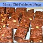Mom's Old-Fashioned Fudge