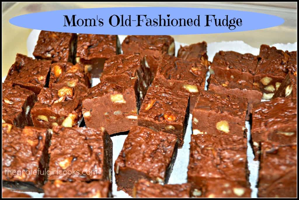Mom's Old-Fashioned Fudge / The Grateful Girl Cooks!