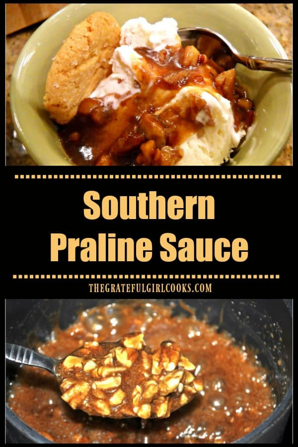 Southern Praline Sauce, with toasted buttered pecans in a thick, decadent sweet syrup, is an easy and delicious dessert topping for ice cream or pound cake!