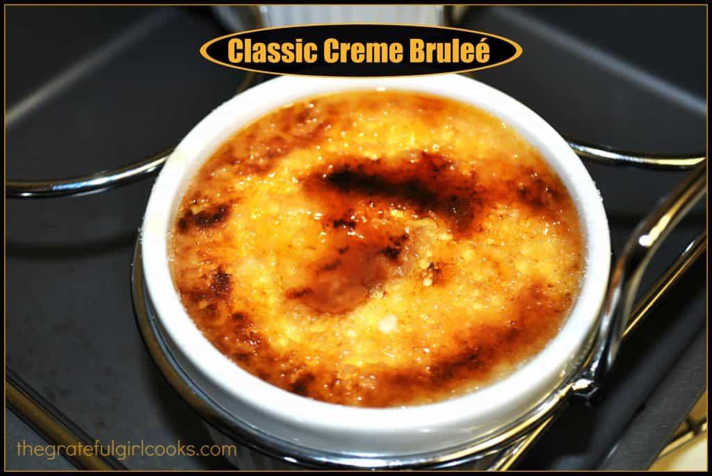 Classic Creme Bruleé / The Grateful Girl Cooks!