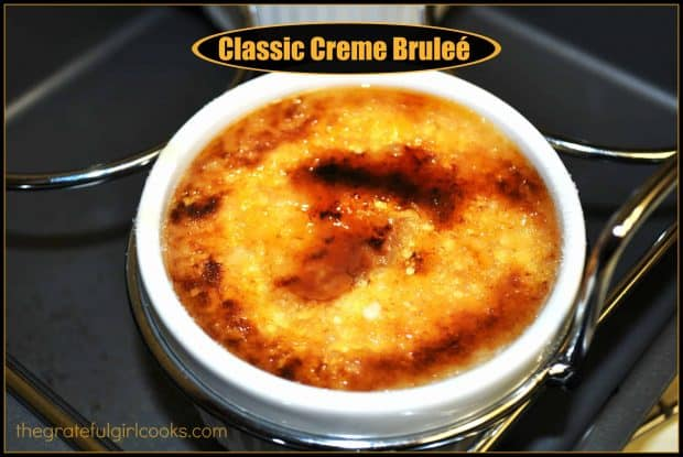 Classic Creme Bruleé / The Grateful Girl Cooks!