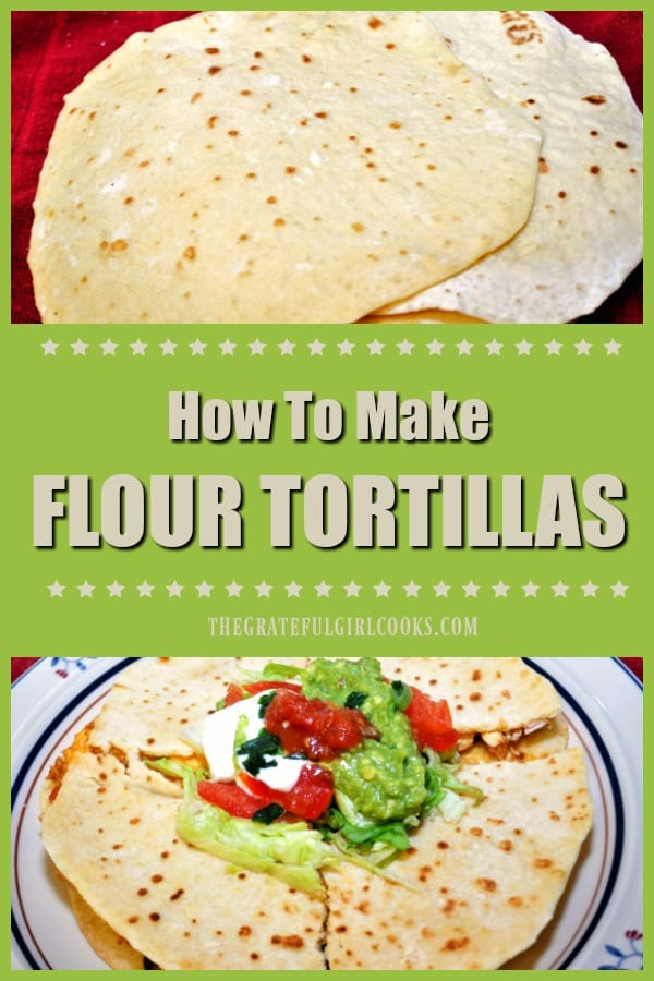 It's EASY to make homemade flour tortillas with only a few common ingredients, and no special equipment! Great for quesadillas, enchiladas, or tacos!