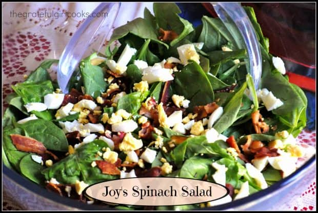You will love Joy's Spinach Salad, with bacon, eggs, mushrooms, water chestnuts, and fresh baby spinach drizzled with a delicious, homemade salad dressing!