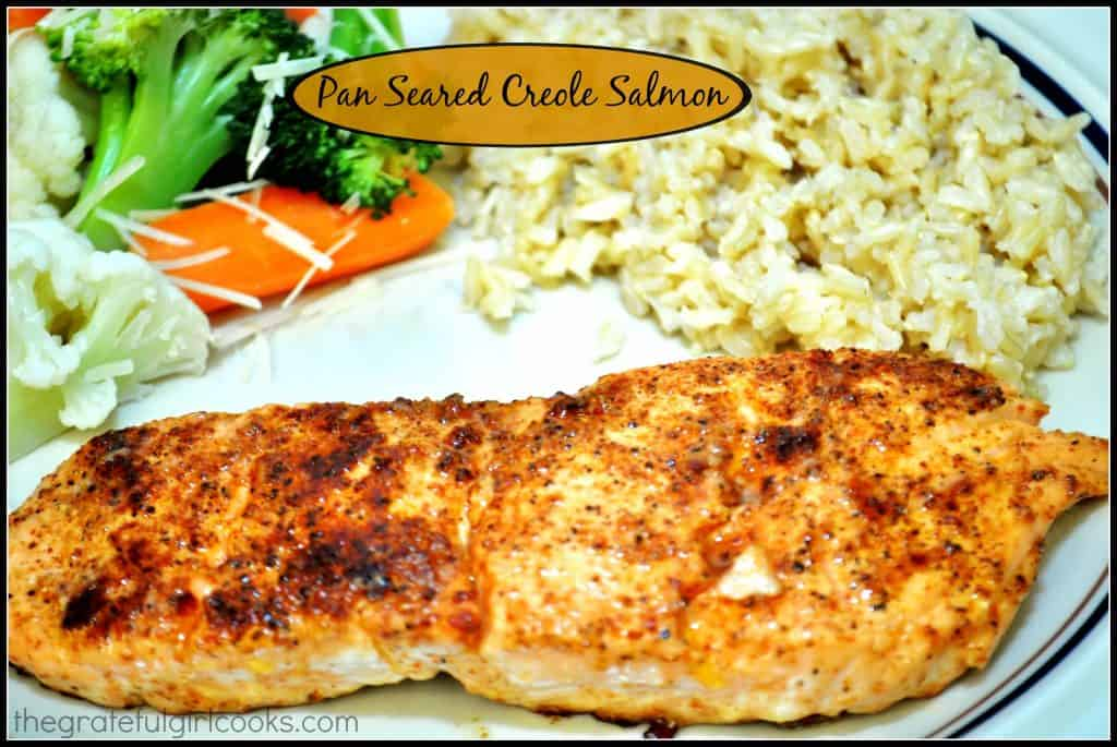 Pan Seared Creole Salmon / The Grateful Girl Cooks!
