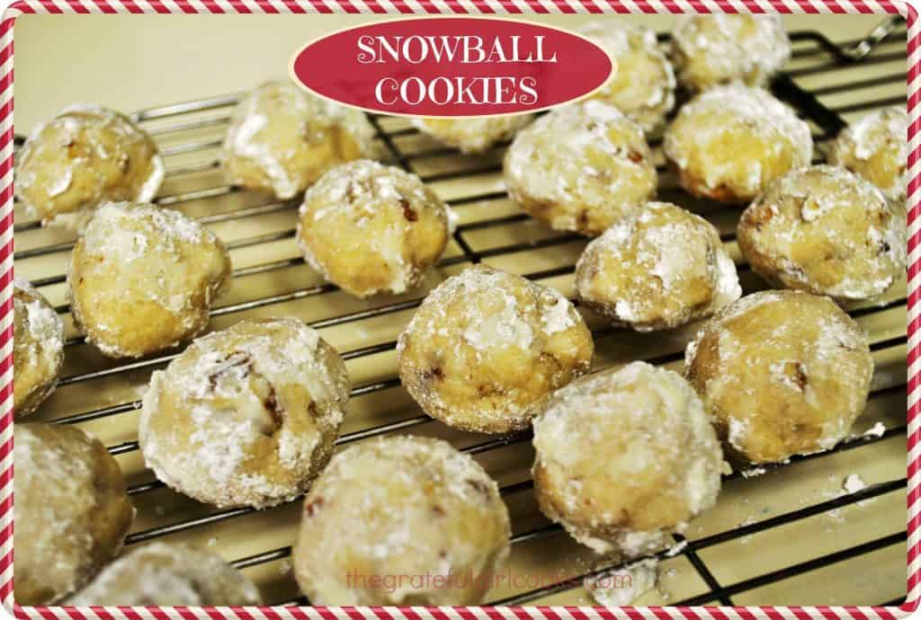 Snowball Cookies / The Grateful Girl Cooks!