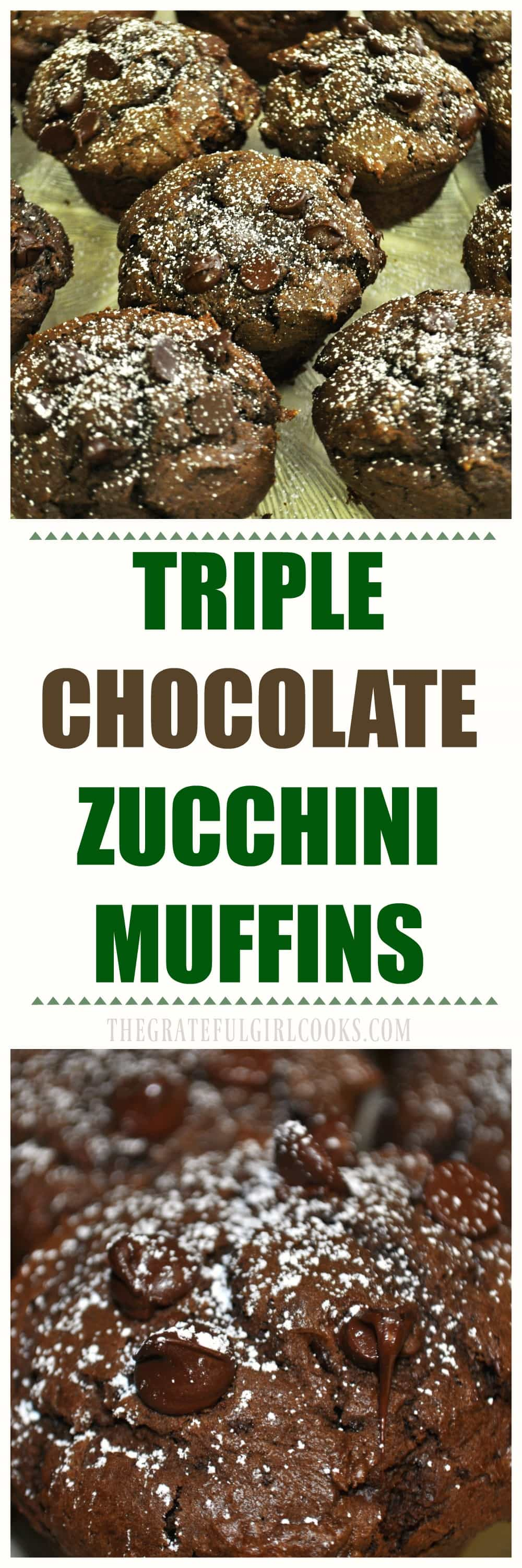 Triple Chocolate Zucchini Muffins / The Grateful Girl Cooks!
