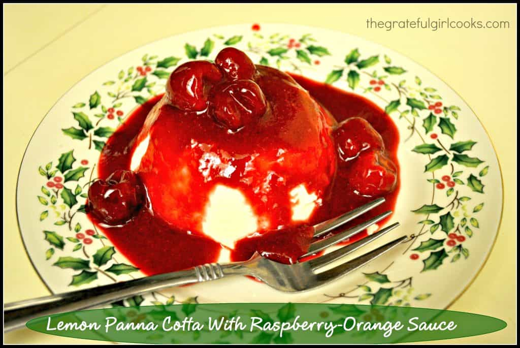 Lemon Panna Cotta With Raspberry-Orange Sauce / The Grateful Girl Cooks!