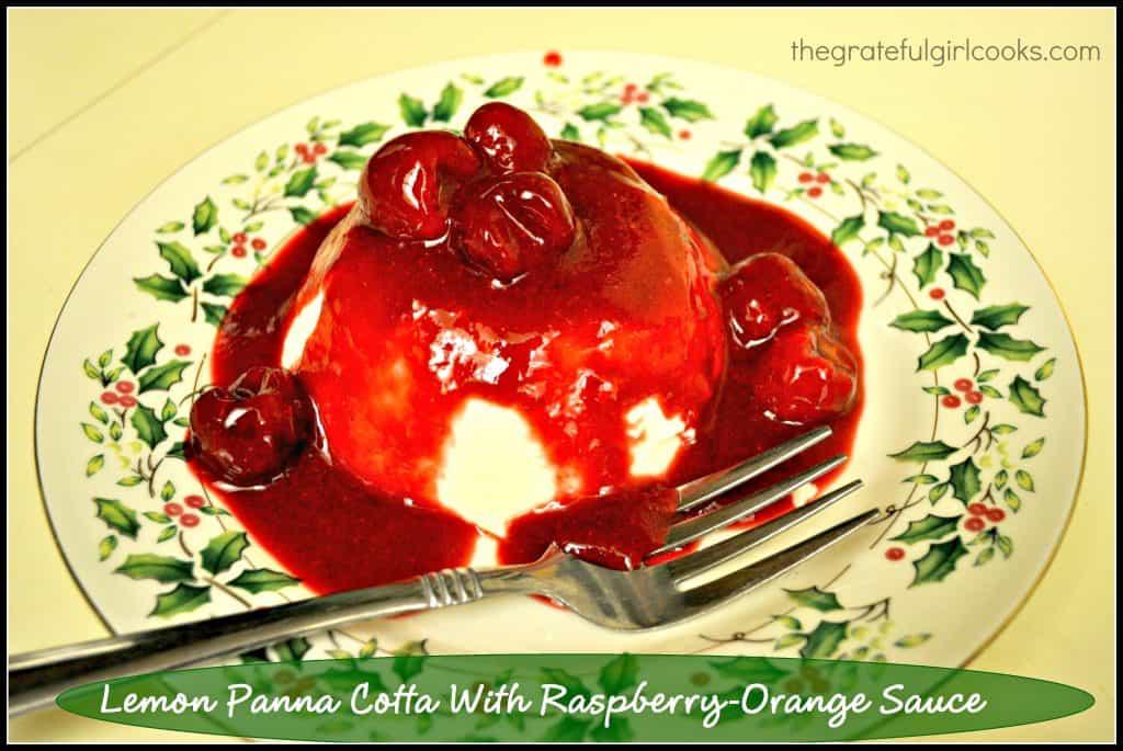 Lemon Panna Cotta With Raspberry-Orange Sauce / The Grateful Girl Cooks!
