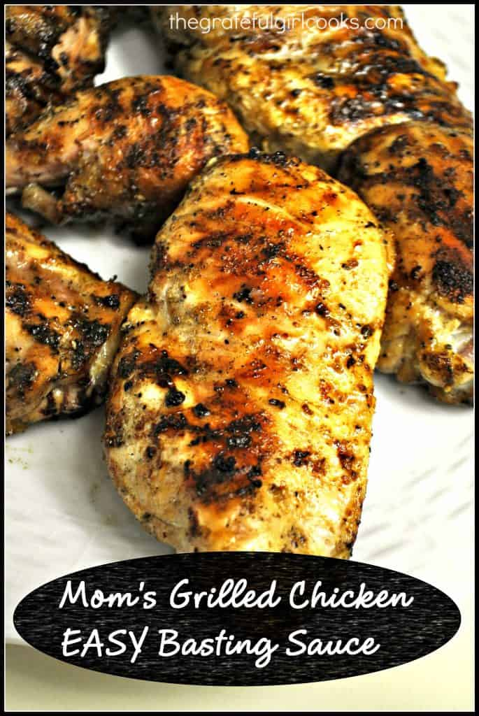 Mom's Grilled Chicken EASY Basting Sauce / The Grateful Girl Cooks!