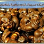 Chocolate Butterscotch Peanut Clusters