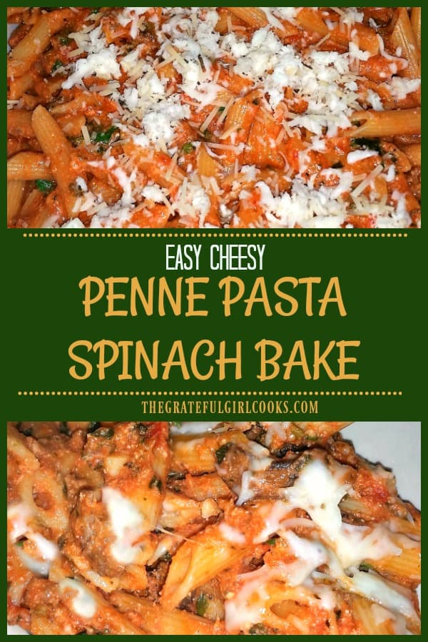EASY CHEESY Penne Pasta and Spinach Bake / The Grateful Girl Cooks!