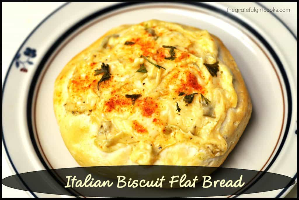 Italian Biscuit Flat Bread / The Grateful Girl Cooks!
