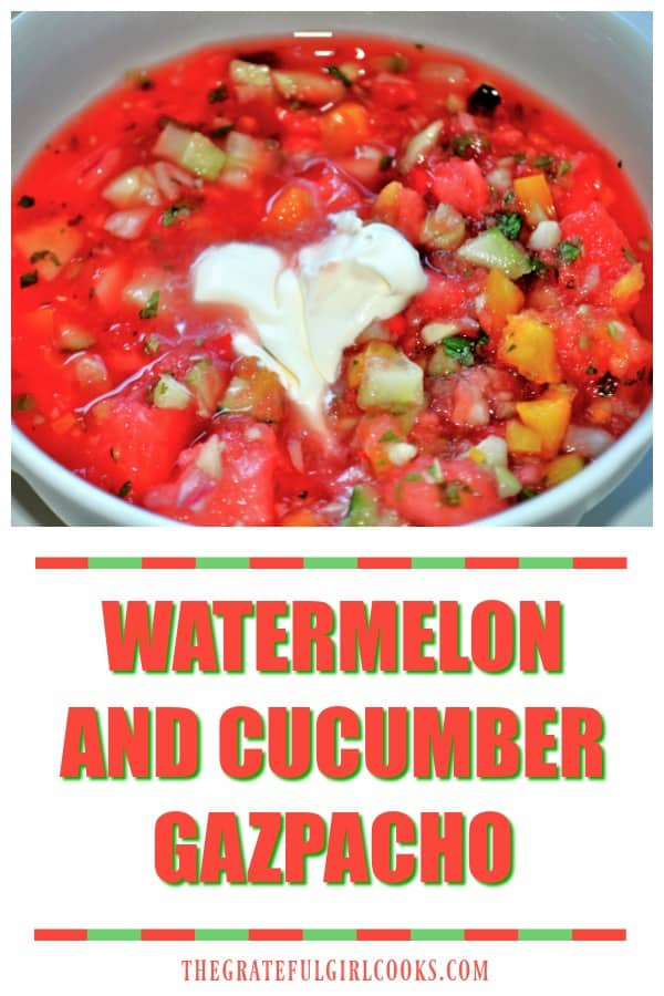 Watermelon and cucumber gazpacho is a healthy, sweet and spicy chilled soup... absolutely refreshing, flavorful, crunchy, low in calories... and delicious!