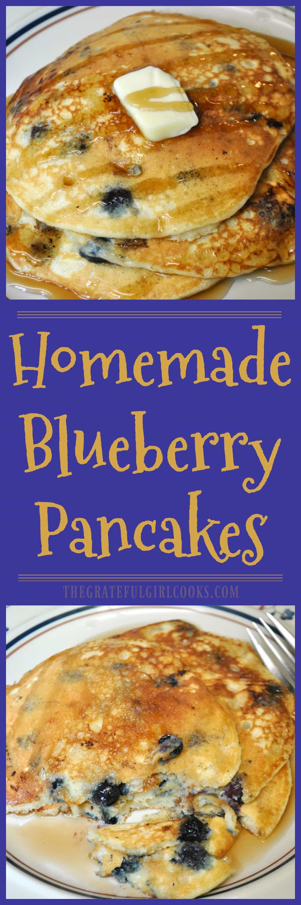 Homemade Blueberry Pancakes / The Grateful Girl Cooks!
