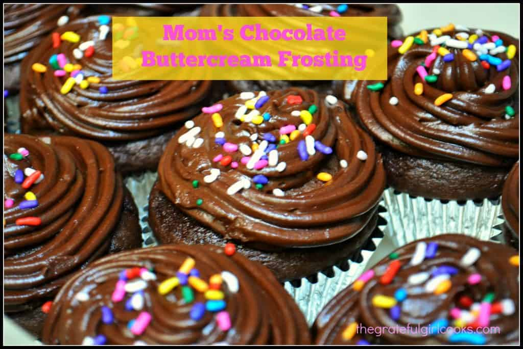 Mom's Chocolate Buttercream Frosting / The Grateful Girl Cooks!
