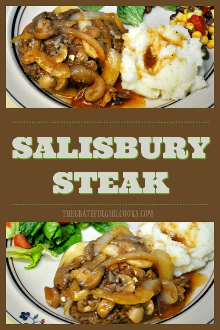Salisbury Steak is old-fashioned comfort food at it's best! Beef patties simmered in and smothered with a simple, yet delicious onion and mushroom gravy.