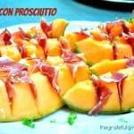 Melon Con Prosciutto