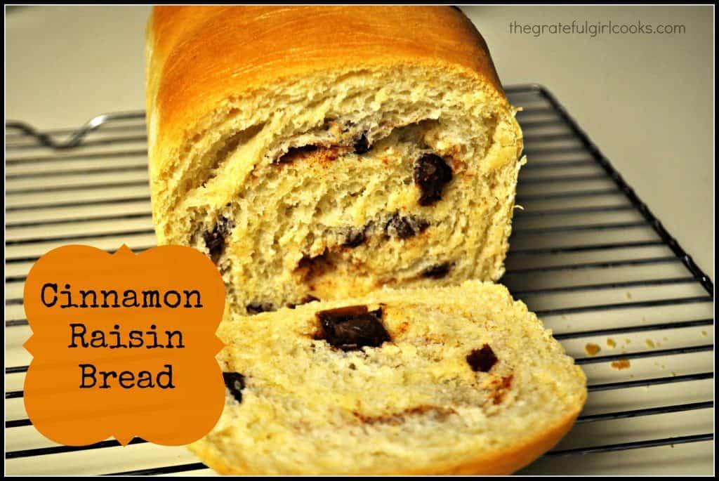 Cinnamon Raisin Bread / The Grateful Girl Cooks!
