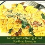 Farfalle Pasta with Arugula and Sun-Dried Tomatoes