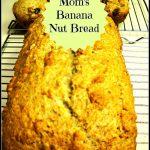 Mom's Banana Nut Bread