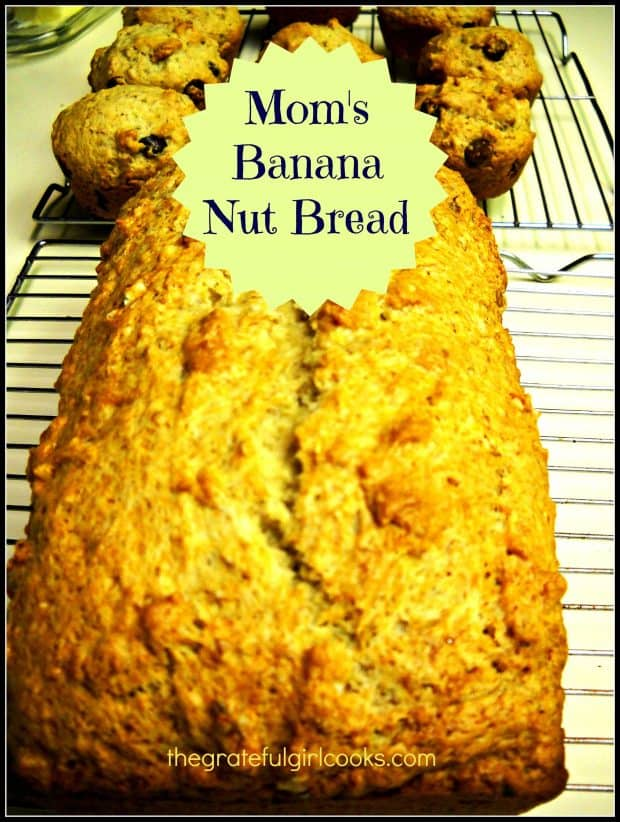 Mom's Banana Nut Bread / The Grateful Girl Cooks!