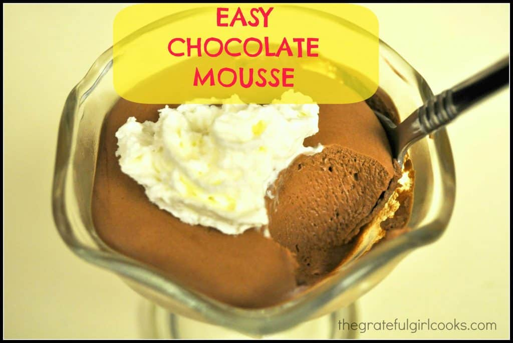 Easy Chocolate Mousse / The Grateful Girl Cooks!
