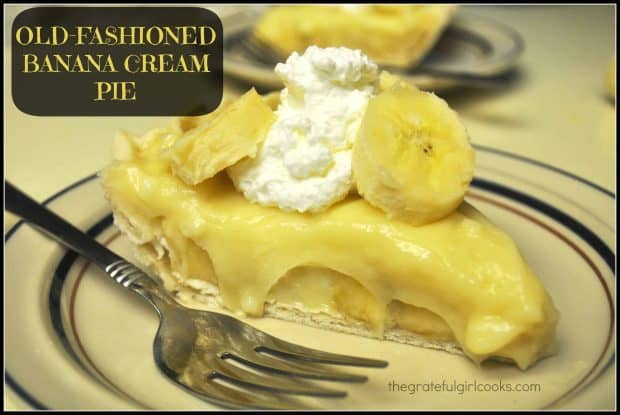 Old-Fashioned Banana Cream Pie is a DELICIOUS classic diner-style dessert, made entirely from scratch, without pudding mix or canned ingredients!
