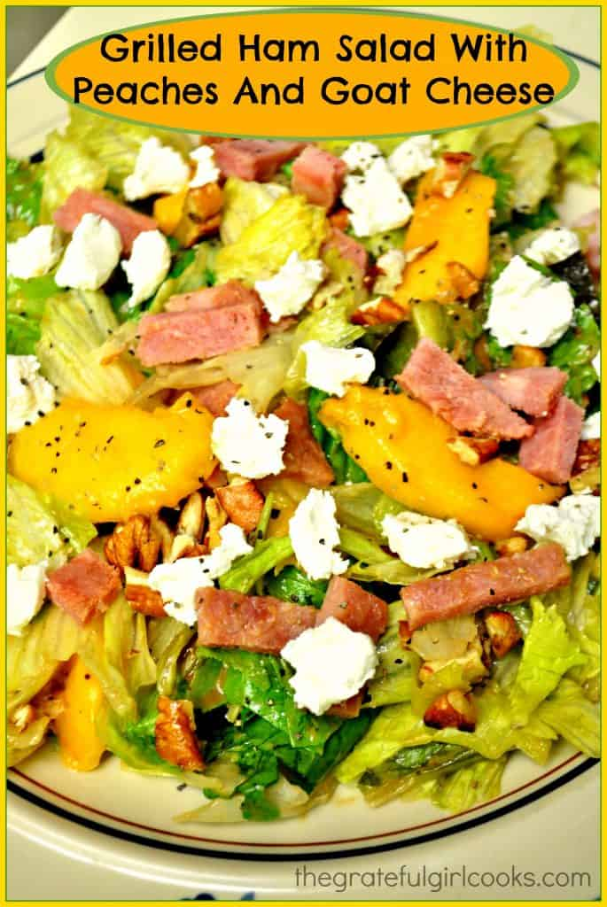 Grilled Ham Salad With Peaches And Goat Cheese | The Grateful Girl ...