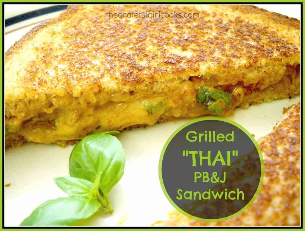 Grilled THAI PB&J Sandwich / The Grateful Girl Cooks!