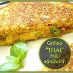 "Grilled ""THAI"" PB&J Sandwich"