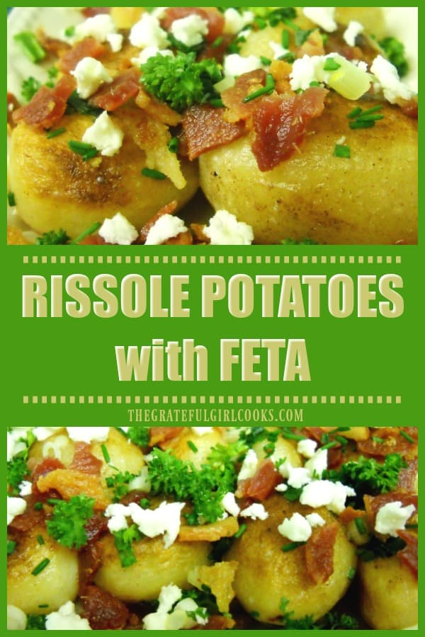Crispy on the outside and soft on the inside, rissole potatoes are phenomenal, enhanced with butter, bacon, chives, and feta cheese. YUM!