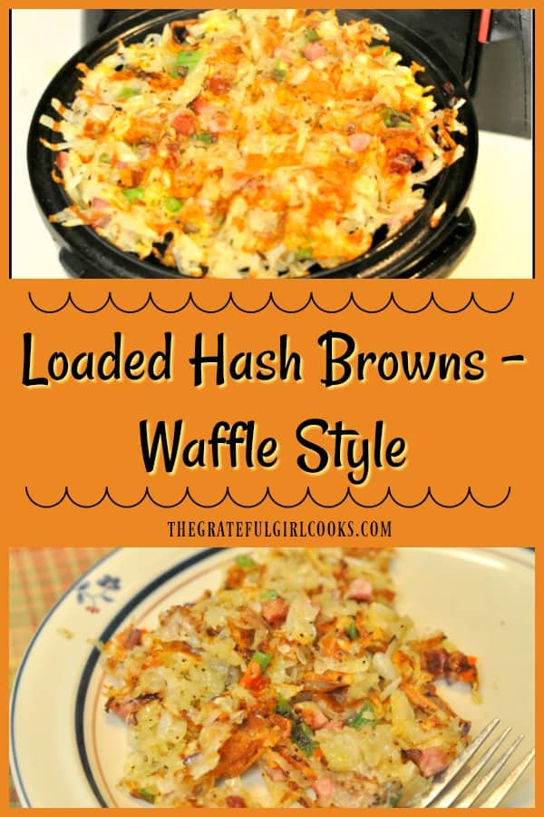 You'll enjoy Loaded Hash Browns, made with grated potatoes, ham, cheddar cheese, red/green peppers, & red onion, cooked till crispy in a waffle iron!