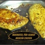 Marinated, Pan-Seared Mexican Chicken