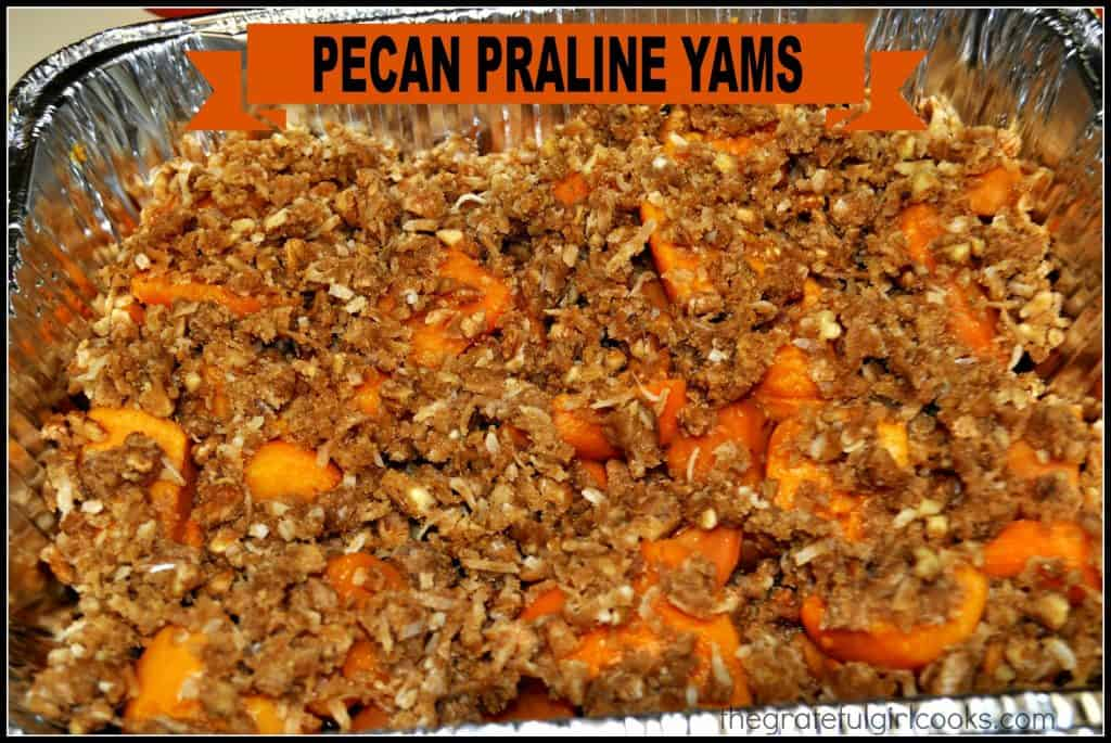 Pecan Praline Yams / The Grateful Girl Cooks! A Thanksgiving tradition! Yams, baked with brown sugar, coconut, butter and pecans are a perfectly delicious (and easy) side dish for your family feast!
