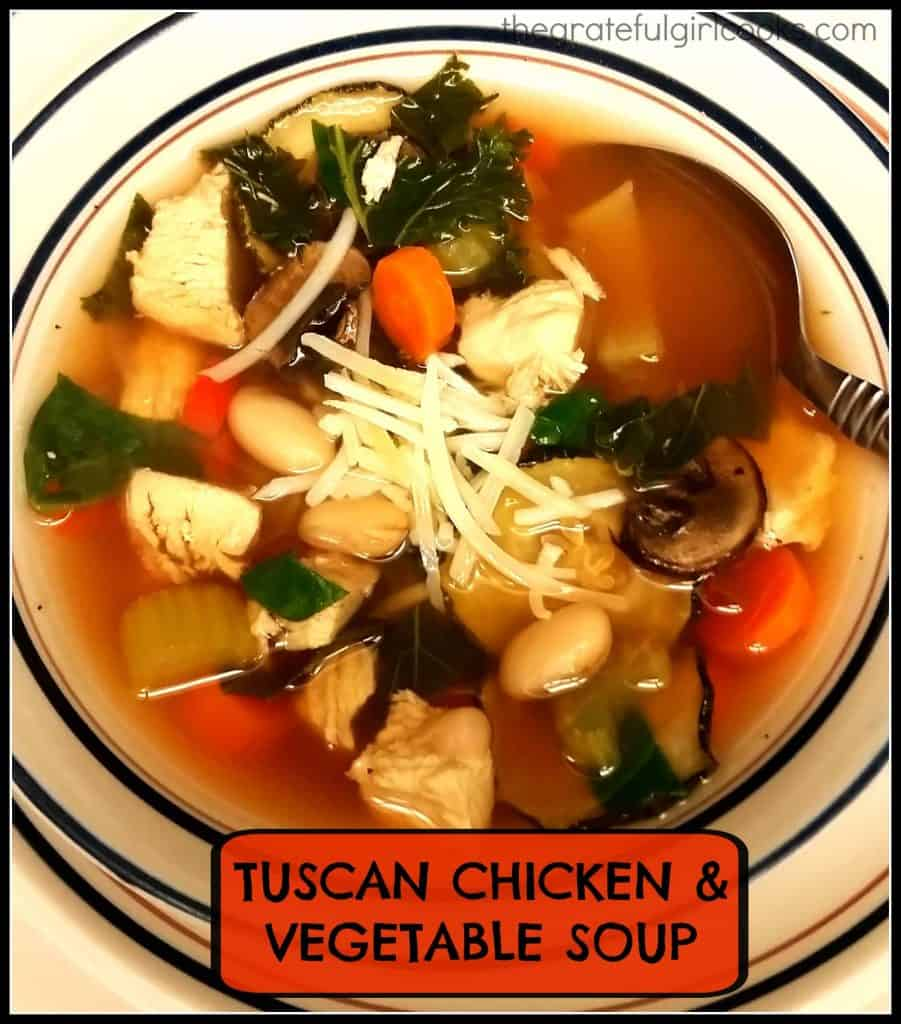 Tuscan Chicken & Vegetable Soup / The Grateful Girl Cooks!