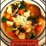 Tuscan Chicken & Vegetable Soup