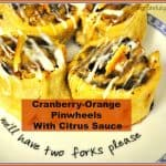 Cranberry-Orange Pinwheels With Citrus Sauce