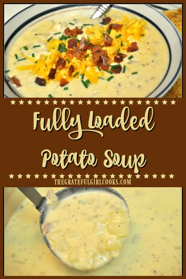 Fully Loaded Potato Soup is thick and creamy, filled with bacon, cheese, sour cream and green onions...tastes like a fully stuffed baked potato!