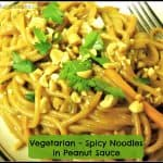 Vegetarian – Spicy Noodles in Peanut Sauce