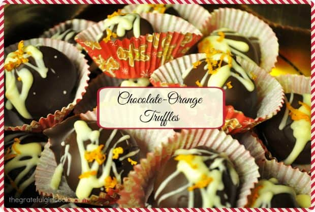 Chocolate Orange Truffles / The Grateful Girl Cooks! Chocolate Orange Truffles are delicious treats to enjoy during the holidays! Creamy orange flavored chocolate centers, dipped in chocolate to cover. YUM!