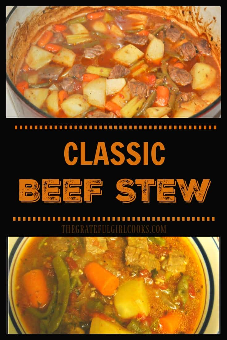 """Classic Beef Stew / The Grateful Girl Cooks! Classic Beef Stew, a """"comfort food"""" soup filled with meat, potatoes, carrots, beans, and tomatoes, is a hearty and filling meal on a cold day!"""