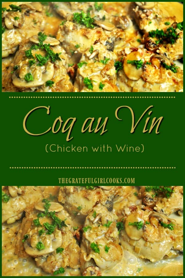 You will LOVE Coq au Vin, a classic French dish, featuring braised chicken served in a creamy wine sauce filled with bacon, onions, mushrooms and garlic!