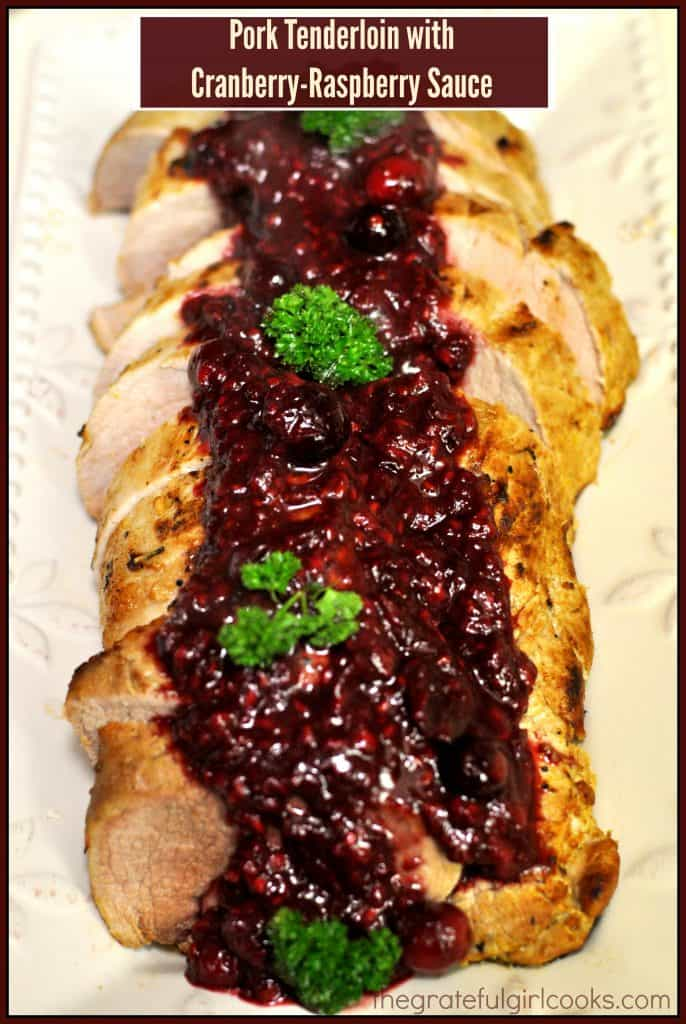 Pork Tenderloin with Cranberry-Raspberry Sauce / The Grateful Girl Cooks!