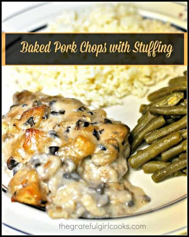 Baked pork chops with stuffing, topped with a creamy mushroom sauce is comfort food at it's best! They're easy to make, and the chops are tender and delicious!